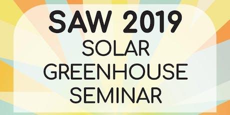 SAW 2019: Solar Greenhouse Seminar tickets