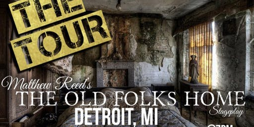 """Matthew Reed's """"The Old Folks Home"""" Stage  Play (Tour Detroit)"""