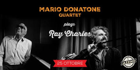 Mario Donatone Quartet plays Ray Charles - Live at Jazzino biglietti