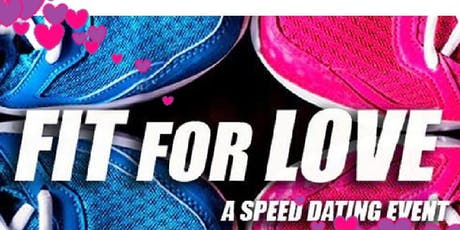 FIT FOR LOVE - A SPEED DATING EVENT tickets