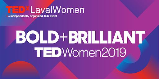TEDxLavalWomen - BOLD + BRILLANT