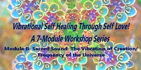 Sacred Sound: The Vibration of Creation/Frequency of the Universe tickets