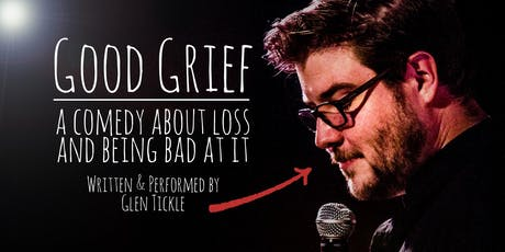 Good Grief: A Comedy About Loss and Being Bad at It tickets