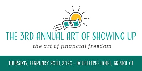 The Art of Financial Freedom - 3rd Annual Art of Showing Up tickets