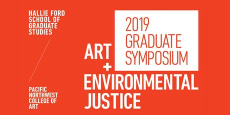 Hallie Ford School of Graduate Studies 2019 Symposium: Art + Environmental Justice  tickets