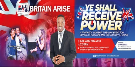 BRITAIN ARISE FOR REVIVAL [YE SHALL RECEIVE POWER] tickets