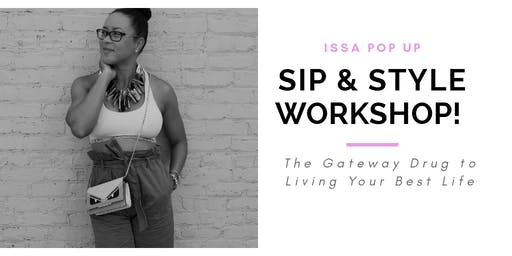 Pop Up Sip & Style Workshop