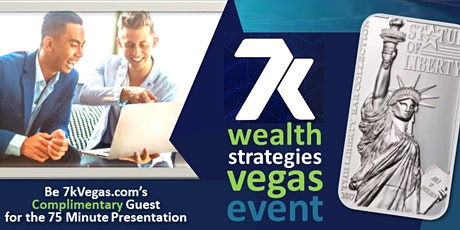 "WEALTH STRATEGIES ""REAL MONEY"" Event LAS VEGAS (GUESTS FREE) - 7k Metals tickets"