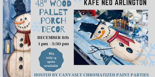 "*new* 48"" Snowman Pallet Paint & Sip @ Kafe Neo Arlington"