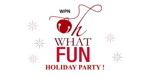 "WPN ""Oh,What Fun!"" Holiday Party"