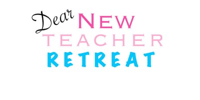 Dear New Teacher Retreat