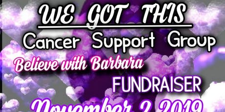 Cancer Support Group Fundraiser - Believe with Barbara tickets