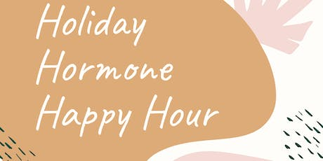 Holiday Hormone Happy Hour tickets