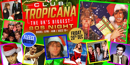 Club Tropicana - The UK's Biggest 80s Xmas Party!