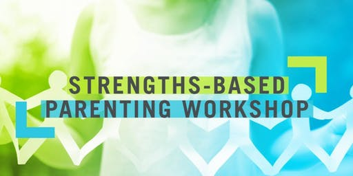STRENGTH-BASED PARENTING WORKSHOP