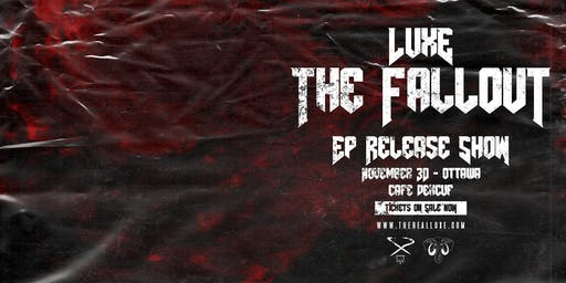 THE FALLOUT EP RELEASE SHOW w/ LUXE, NAYEF & MORE