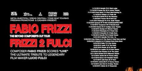 Fabio Frizzi - Frizzi 2 Fulci tickets
