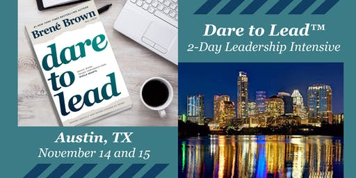 Dare to Lead™ Austin, TX - Two-day Leadership Intensive