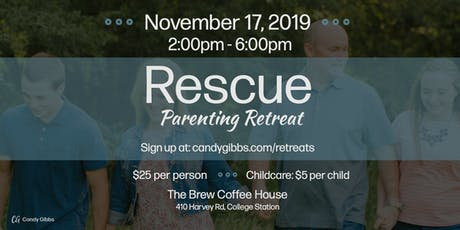 College Station Rescue Parenting Retreat tickets