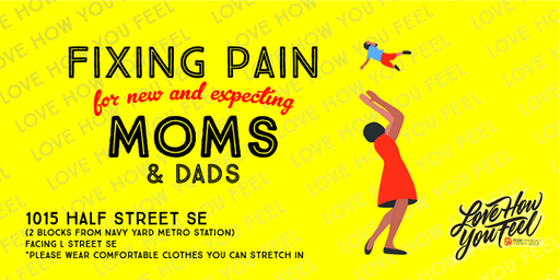 Fixing Pain for New and Expecting Moms (and Dads)