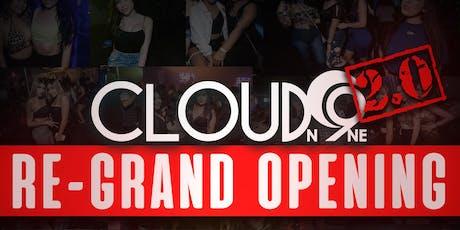 Cloud N9ne 2.0 Re-Grand Opening tickets