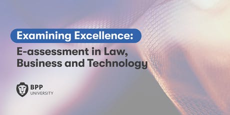 Examining Excellence: E-assessment in Law, Business & Technology tickets
