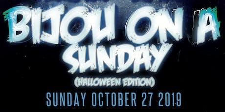 Bijou On A Sunday HALLOWEEN WEEKEND EDITION tickets