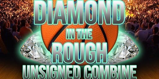 """Diamond In The Rough"" Unsigned Combine"