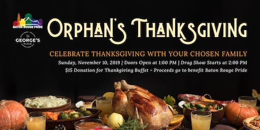 Orphan's Thanksgiving - A Baton Rouge Pride Event
