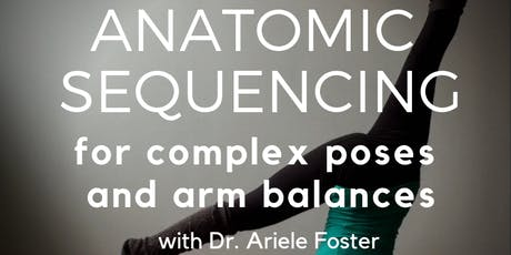 Anatomic Sequencing for Complex Poses and Arm Balances tickets