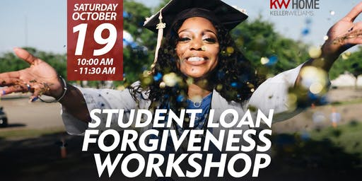 Student Debt Loan Forgiveness Information Workshop
