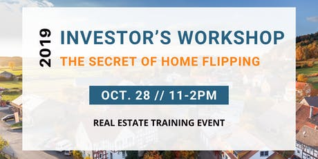 THE SECRET TO HOME FLIPPING TRAINING EVENT tickets