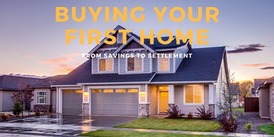 Buying Your First Home: From Savings to Settlement