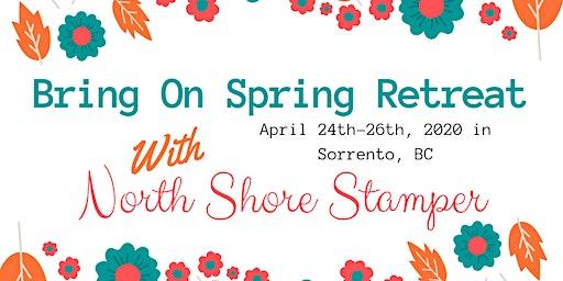 Bring On Spring Retreat