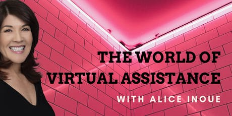 The World of Virtual Assistance with Alice Inoue and Guests tickets
