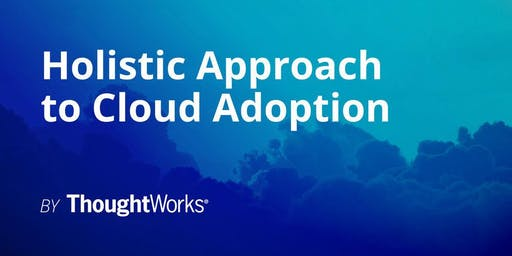 Holistic Approach to Cloud Adoption