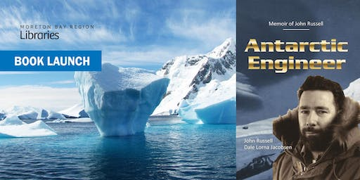 Book Launch: Antarctic Engineer - Deception Bay Library