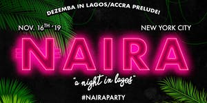 NAIRA PARTY - A Night In Lagos!