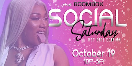 SOCIAL SATURDAYS: HOT GIRL EDITION tickets