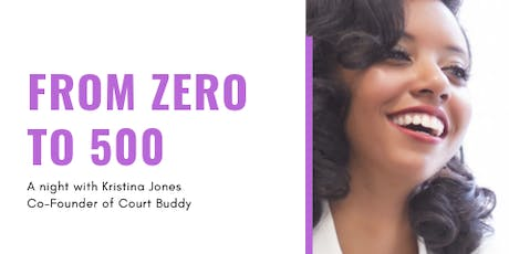 From 0 to 500: A Night with Kristina Jones   Court Buddy tickets