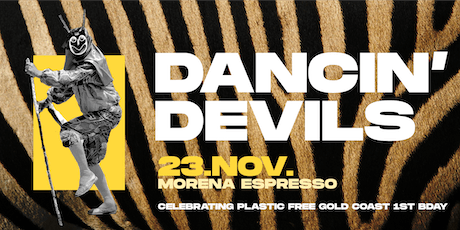 Dancing Devils   Plastic Free Gold Coast Bday Party tickets
