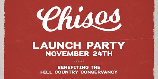 Chisos Launch Party & Concert - Benefiting Texas Land Conservation