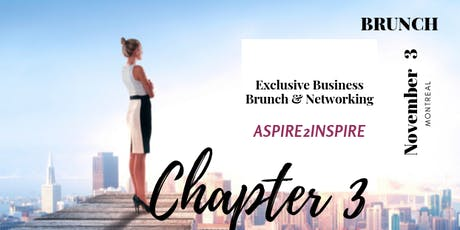 ASPIRE 2 INSPIRE Exclusive Business and Brunch Networking for Women: Chapter III tickets