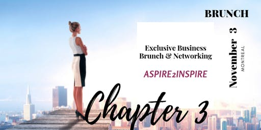 ASPIRE 2 INSPIRE Exclusive Business and Brunch Networking for Women: Chapter III