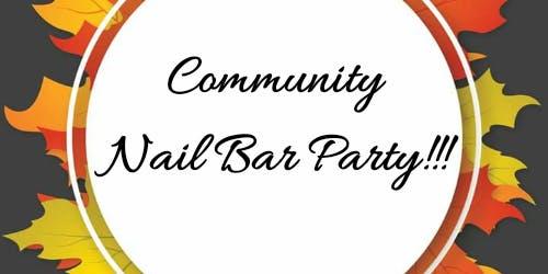 Community Nail Bar Party!