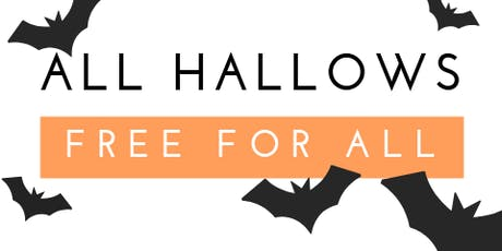 ALL HALLOWS - FREE FOR ALL tickets