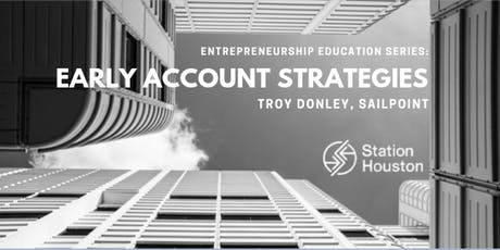 Early Account Strategies | Troy Donley tickets