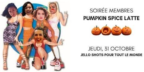 Soirée membres Pumpkin Spice Latte billets