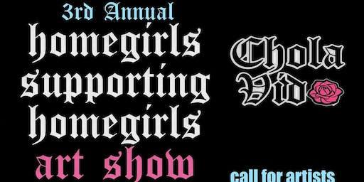 3rd Annual Homegirls Supporting Homegirls Art Show