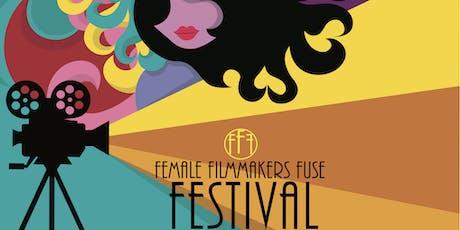 3rd Annual Female Filmmakers Fuse Film Festival Screening 3 tickets